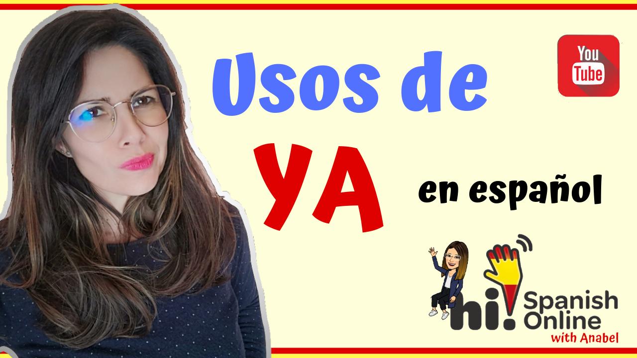 Usos de YA en español